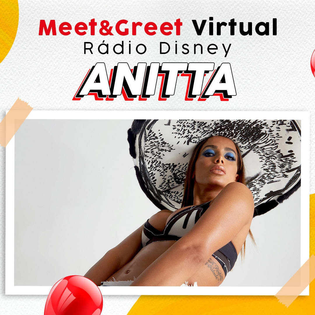 MEET & GREET RÁDIO DISNEY VIRTUAL - ANITTA
