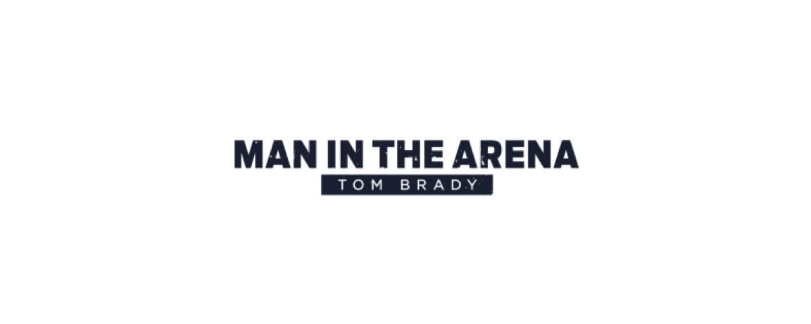 First Look Clip from ESPN+ Documentary Series Man In The Arena: Tom Brady