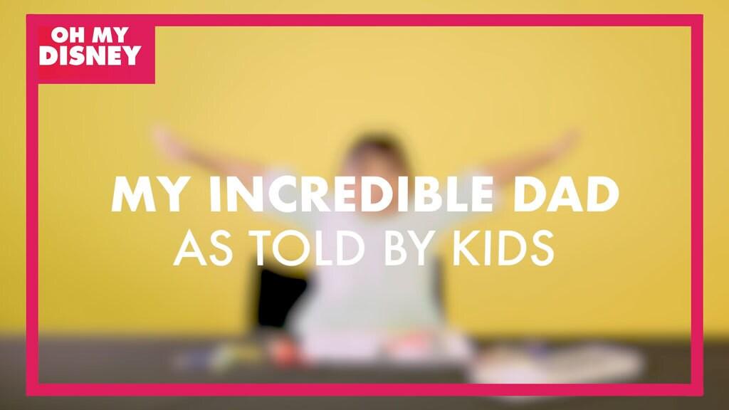 สุดยอดคุณพ่อ : บอกเล่าเรื่องราวสุดประทับใจจากเด็กๆ | Oh My Disney | As Told By