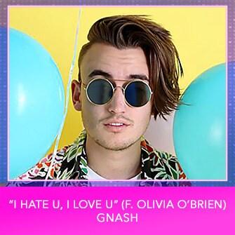 """RDMA 2017 Nominee - BEST BREAKUP SONG - """"I Hate U, I Love U (f. Olivia O'Brien)"""" by Gnash"""
