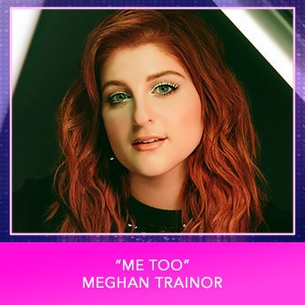 "RDMA 2017 Nominee - BEST SONG THAT MAKES YOU SMILE - ""Me Too"" by Meghan Trainor"