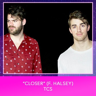 "RDMA 2017 Nominee - BEST SONG TO LIP SYNC TO - ""Closer (f. Halsey)"" by TCS"