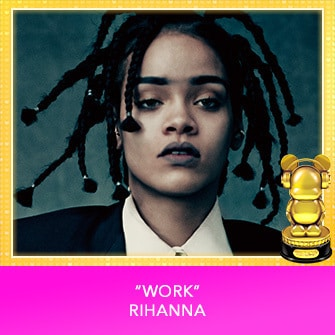 "RDMA 2017 Winner - INTERNATIONAL - BEST SONG TO LIP SYNC TO - ""Work"" by Rihanna"
