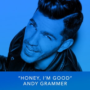 """Honey, I'm Good"" by Andy Grammer"