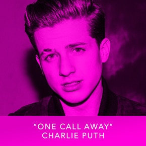"""One Call Away"" by Charlie Puth"