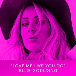 """Love Me Like You Do"" by Ellie Goulding"