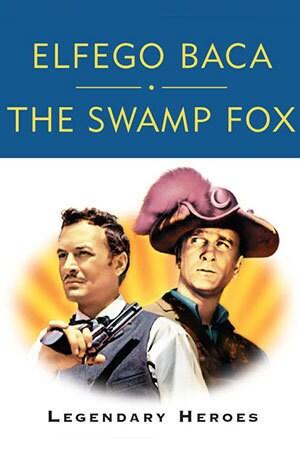 Elfego Baca And The Swamp Fox, Legendary Heroes
