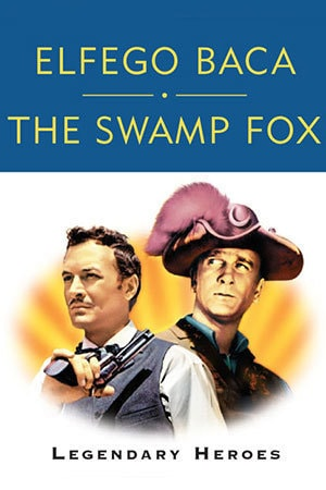 Elfego Baca And The Swamp Fox, Legendary Heroes