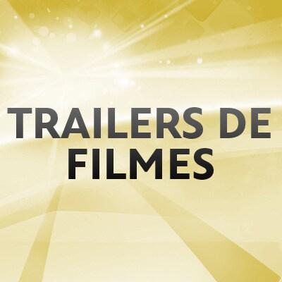 Trailers de Filmes