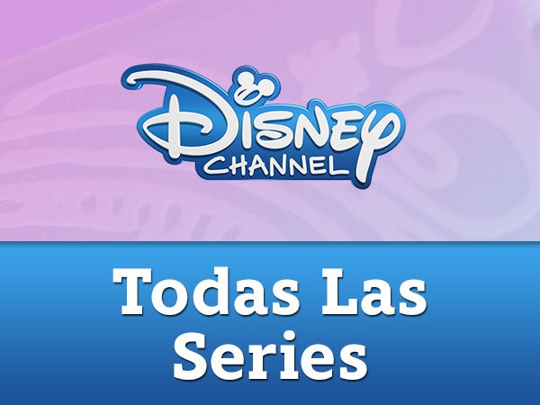 Todas las series de Disney Channel