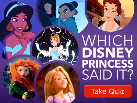 Which Disney Princess Said It?
