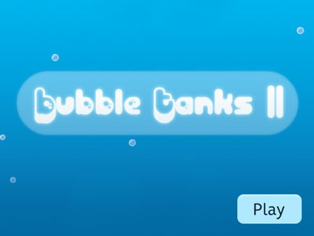 Bubble Tanks 2