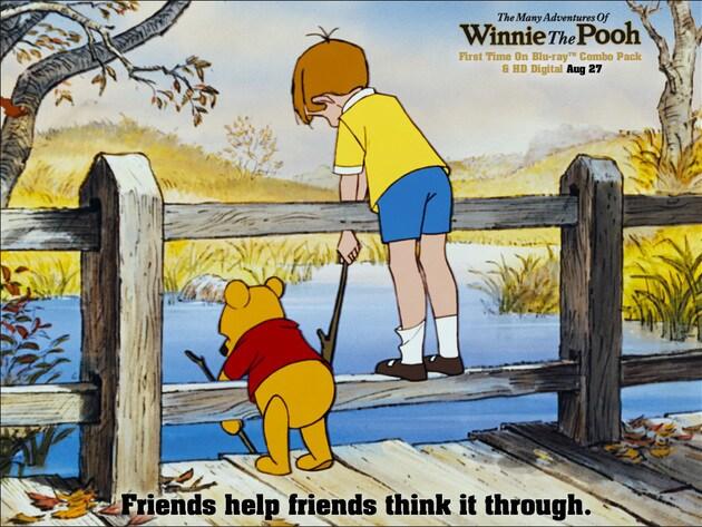 Friends help friends think it through.