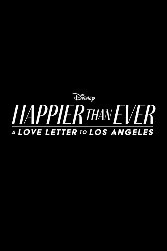 Disney | Happier Than Ever: A Love Letter to Los Angeles | movie poster