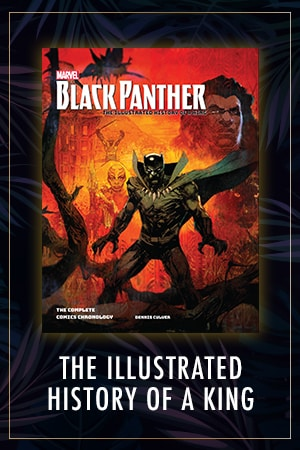 Black Panther: The Illustrated History of a King: The Complete Comics Chronology
