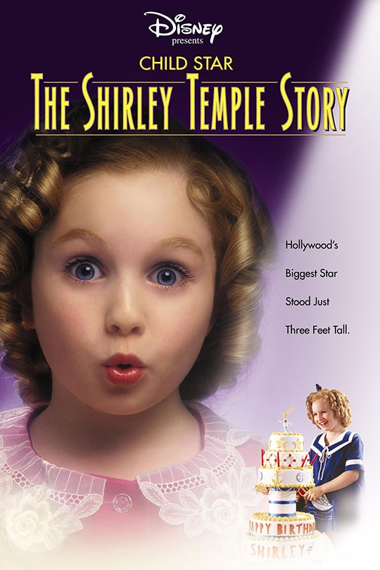"""Disney Presents """"Child Star: The Shirley Temple Story"""" movie poster; Hollywood's Biggest Star Stood Just Three Feet Tall."""