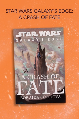 MOS 2020 - Recommended Books - Star Wars Galaxy's Edge A Crash of Fate