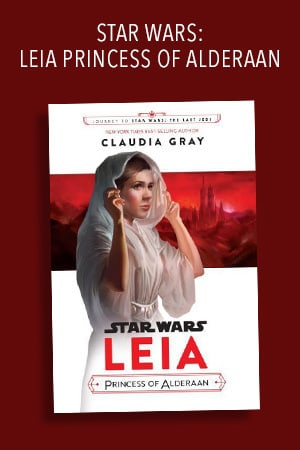 Leia, Princess of Alderaan: Journey to Star Wars: The Last Jedi