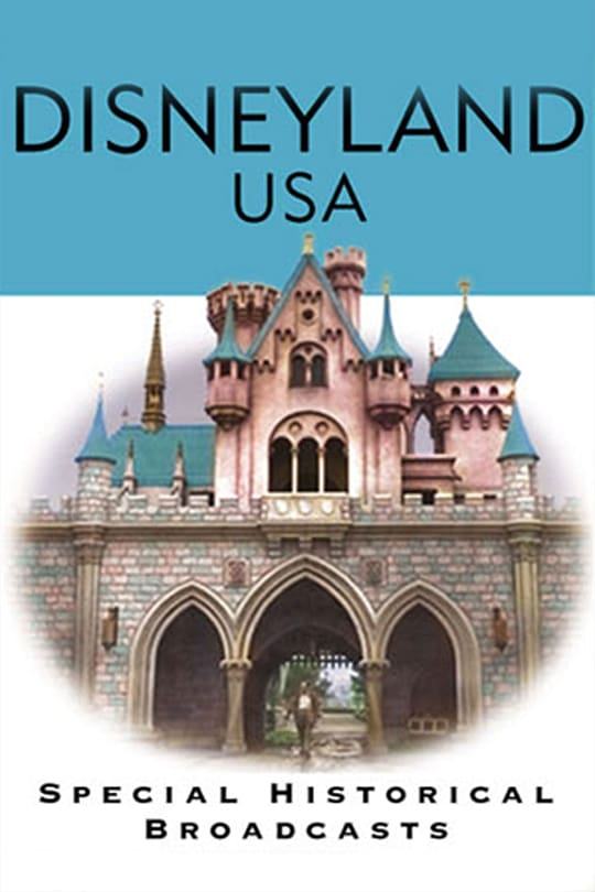 Disneyland, U.S.A. | Special Historical Broadcasts poster