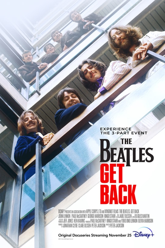 Experience the three part event | The Beatles: Get Back | Original docuseries streaming November 25 | Disney+ | movie poster