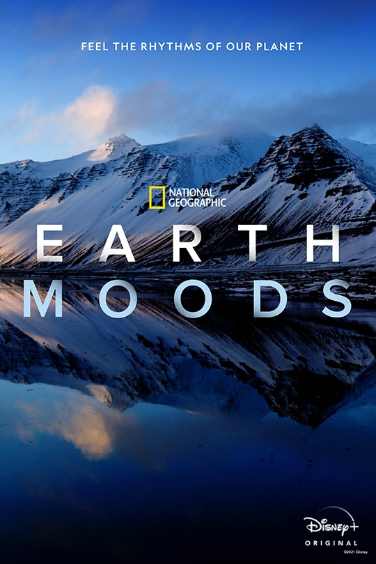 Feel the rhythms of our planet | National Geographic: Earth Moods | Disney+ Originals | movie poster