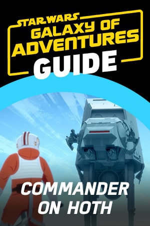 Star Wars Galaxy of Adventures Guide - Commander on Hoth