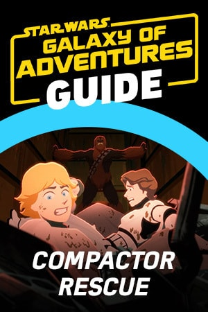 Star Wars Galaxy of Adventures Guide - Trash Compactor Rescue