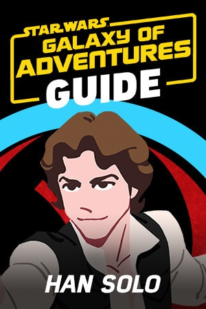 Star Wars Galaxy of Adventures Guide - Han Solo