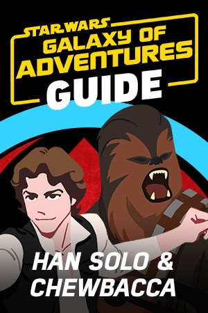 Star Wars Galaxy of Adventures Guide - Han Solo and Chewbacca