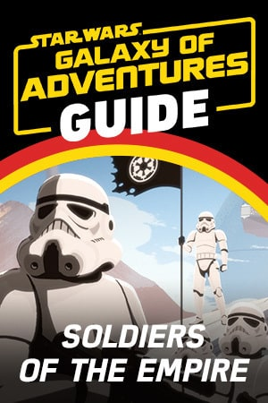 Star Wars Galaxy of Adventures Guide - Soldiers of the Galactic Empire