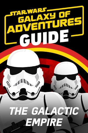 Star Wars Galaxy of Adventures Guide - The Galactic Empire