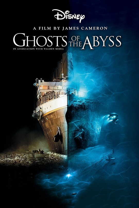Disney | A Film by James Cameron | Ghosts of the Abyss | In Association with Walden Media movie poster