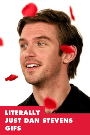 LITERALLY JUST DAN STEVENS GIFS