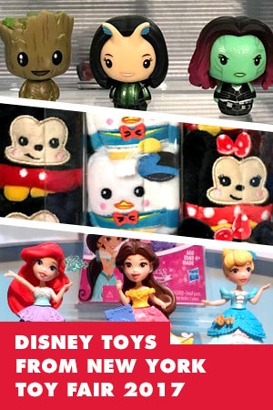 DISNEY TOYS FROM NEW YORK TOY FAIR 2017