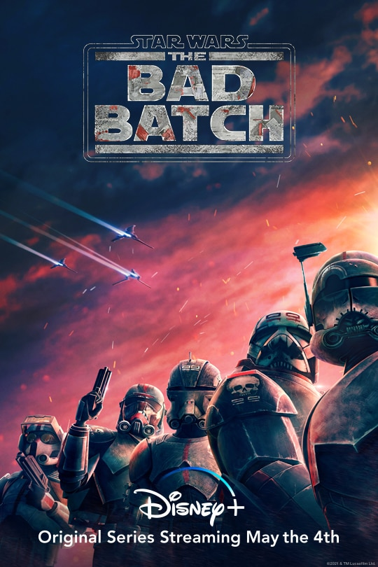 Star Wars: The Bad Batch | Disney+ | Original Series Streaming May the 4th | movie poster