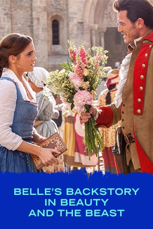 BELLE'S BACKSTORY IN BEAUTY AND THE BEAST