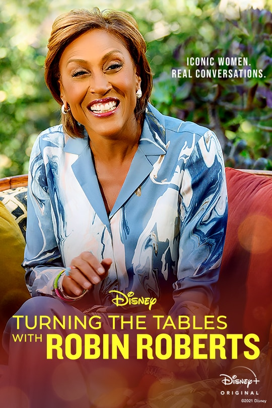 Iconic women. Real conversations | Disney | Turning the Tables with Robin Roberts | Disney+ Original | movie poster
