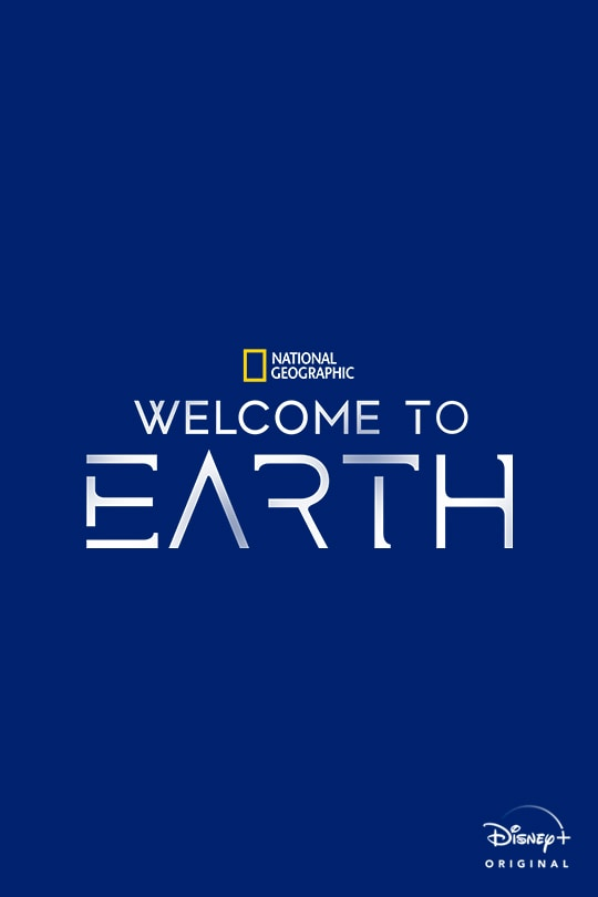 National Geographic | Welcome to Earth | Disney+ Original | movie poster