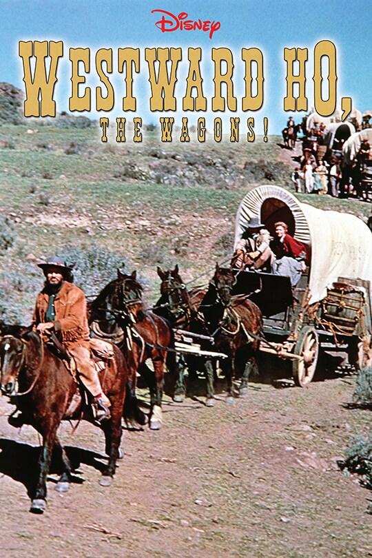 Disney Westward Ho, The Wagons! movie poster