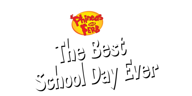 Phineas and Ferb: The Best School Day Ever