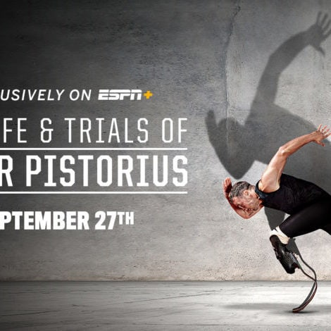 "ESPN Films Sets Four-Part 30 for 30 Documentary ""The Life and Trials of Oscar Pistorius"" to Premiere Exclusively on ESPN+ September 27"