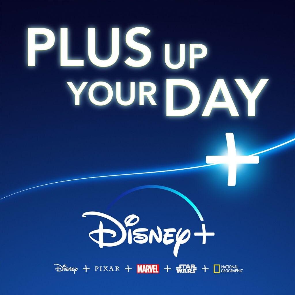 Plus up your day Disney Plus