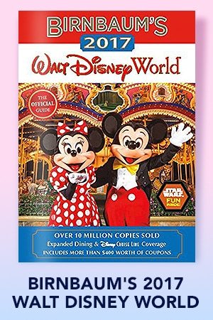 Birnbaum's 2017 Walt Disney World: The Official Guide