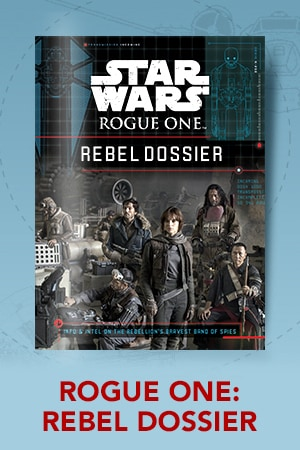Rogue One: Rebel Dossier