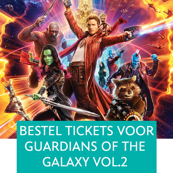 Bestel tickets voor Guardians of the Galaxy Vol.2