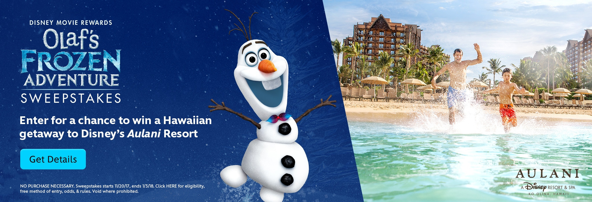 Olaf's Frozen Adventure Sweepstakes - Enter for a chance to win a Hawaiian getaway to Disney's Aulani Resort