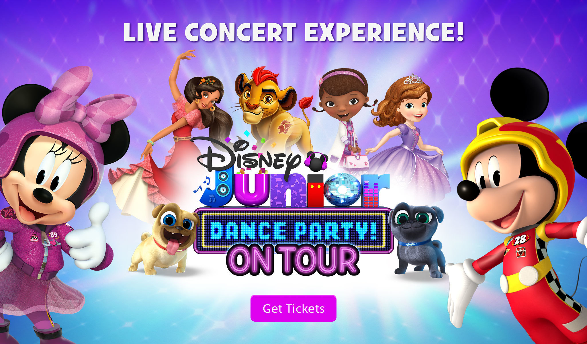 Get Tickets for Disney Junior's Dance Party on Tour! More Information coming soon.