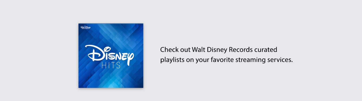 Disney Hits - Check out Walt Disney Record curated playlists on your preferred streaming services