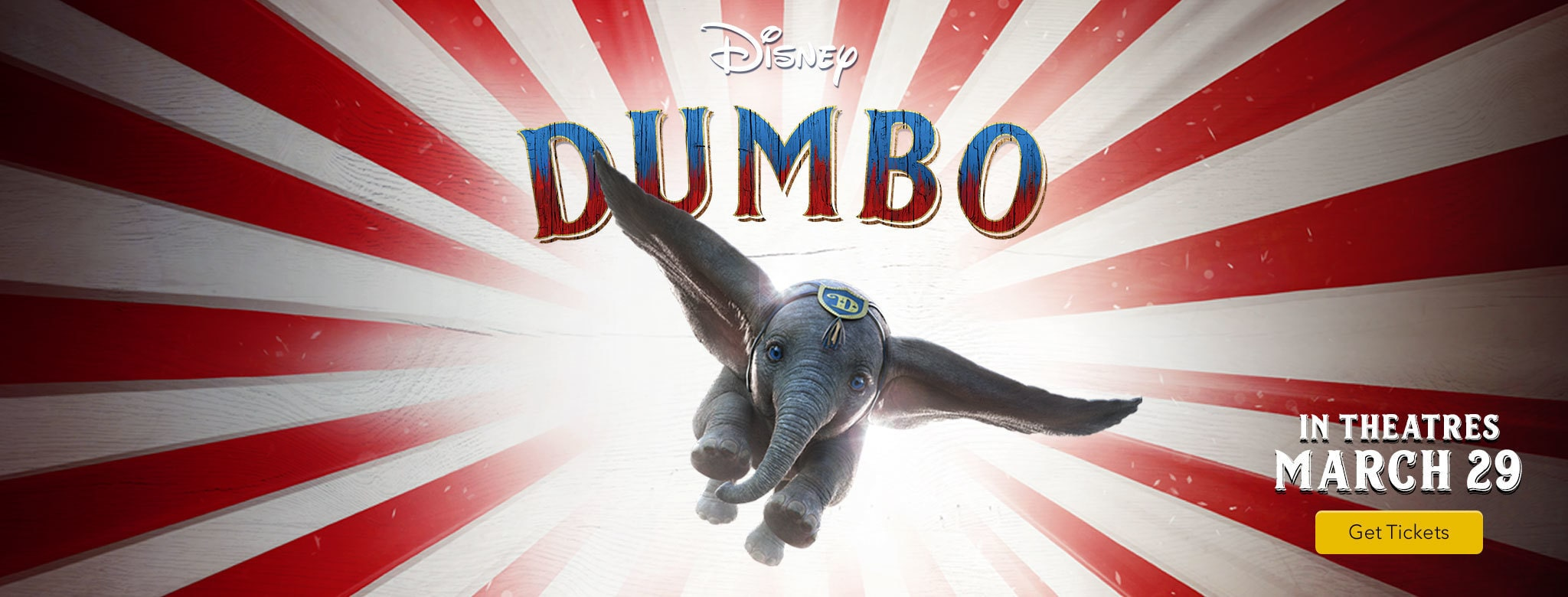 Disney's Dumbo -  In Theaters March 29 - Get Tickets