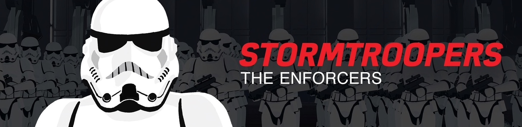 Stormtroopers - The Enforcers